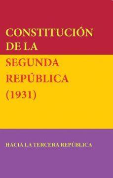 leer CONSTITUCION DE LA SEGUNDA REPUBLICA : HACIA LA TERCERA REPUBLICA gratis online
