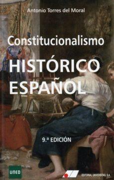 leer CONSTITUCIONALISMO HISTORICO ESPAÑOL gratis online