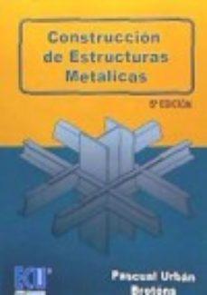 leer CONSTRUCCION DE ESTRUCTURAS METALICAS gratis online