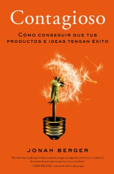 leer CONTAGIOSO: COMO CONSEGUIR QUE TUS PRODUCTOS E IDEAS TENGAN EXITO gratis online
