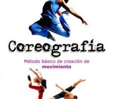 leer COREOGRAFIA: METODO BASICO DE CREACION DE MOVIMIENTO gratis online