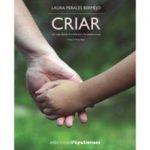 leer CRIAR: UN VIAJE DESDE EL EMBARAZO A LA ADOLESCENCIA gratis online