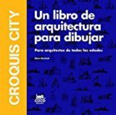 leer CROQUIS CITY: UN LIBRO DE ARQUITECTURA PARA DIBUJAR gratis online