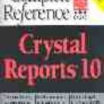leer CRYSTAL REPORTS 10: THE COMPLETO REFERENCE gratis online