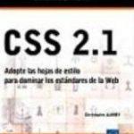 leer CSS 2.1: ADOPTE LAS HOJAS DE ESTILO PARA DOMINAR LOS ESTANDARES D E LA WEB gratis online