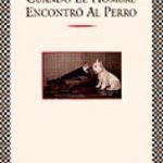 leer CUANDO EL HOMBRE ENCONTRO AL PERRO gratis online