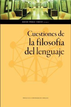 leer CUESTIONES DE LA FILOSOFIA DEL LENGUAJE gratis online