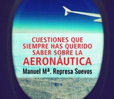 leer CUESTIONES QUE SIEMPRE HAS QUERIDO SABER SOBRE AERONAUTICA gratis online