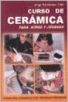 leer CURSO DE CERAMICA PARA NIÑOS Y JOVENES gratis online