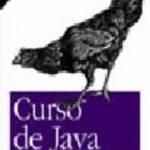leer CURSO DE JAVA: SOLUCIONES Y EJEMPLOS PARA DESARROLLADORES DE JAVA gratis online