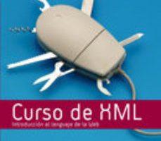 leer CURSO DE XML: INTRODUCCION AL LENGUAJE DE LA WEB gratis online