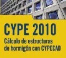 leer CYPE 2010: CALCULO DE ESTRUCTURAS DE HORMIGON CON CYPECAD gratis online