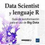 leer DATA SCIENTIST Y LENGUAJE R: GUIA DE AUTOFORMACION PARA EL USO DE BIG DATA gratis online