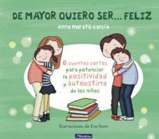 leer DE MAYOR QUIERO SER... FELIZ gratis online