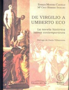 leer DE VIRGILIO A UMBERTO ECO: LA NOVELA HISTORICA LATINA CONTEMPORAN EA gratis online