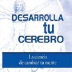 leer DESARROLLA TU CEREBRO : LA CIENCIA DE CAMBIAR TU MENTE DVD) gratis online
