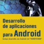 leer DESARROLLO DE APLICACIONES PARA ANDROID: INCLUYE DESARROLLO ANDRO ID 3.0 HONEYCOMB gratis online