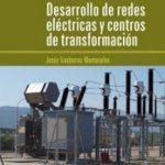 leer DESARROLLO DE REDES ELECTRICAS Y CENTROS DE TRANSFORMACION gratis online