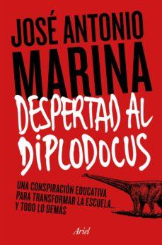 leer ¡DESPERTAD AL DIPLODOCUS!: UNA CONSPIRACION EDUCATIVA PARA TRANSFORMAR LA ESCUELA Y TODO LO DEMAS gratis online