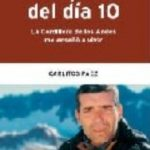leer DESPUES DEL DIA 10: LA CORDILLERA DE LOS ANDES ME ENSEÃ'O A VIVIR gratis online
