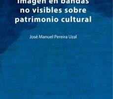 leer DIAGNOSTICO POR IMAGEN EN BANDAS NO VISIBLES SOBRE PATRIMONIO CUL TURAL gratis online