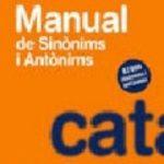 leer DICCIONARI MANUAL DE LLENGUA CATALANA: SINONIMS I ANTONIMS gratis online