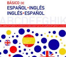 leer DICCIONARIO BASICO ESPAÑOL-INGLES E INGLES-ESPAÑOL gratis online