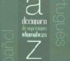leer DICCIONARIO DE EXPRESIONES IDIOMATICAS ESPAÑOL-PORTUGUES :EXPRESIONES IDIOMATICAS VERBALES DEL ESPAÑO Y SUS EQUIVALENCIAS EN PORTUGUES gratis online
