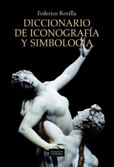 leer DICCIONARIO DE ICONOGRAFIA Y SIMBOLOGIA gratis online