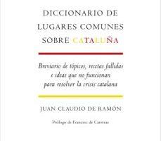 leer DICCIONARIO DE LUGARES COMUNES SOBRE CATALUÑA gratis online