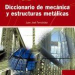 leer DICCIONARIO DE MECANICA Y ESTRUCTURAS METALICAS gratis online