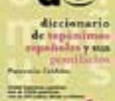 leer DICCIONARIO DE TOPONIMOS ESPAÑOLES Y SUS GENTILICIOS gratis online