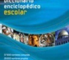 leer DICCIONARIO ENCICLOPEDICO ESCOLAR LAROUSSE gratis online