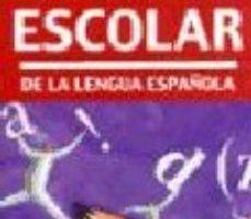 leer DICCIONARIO ESCOLAR DE LA LENGUA ESPAÑOLA gratis online
