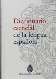 leer DICCIONARIO ESENCIAL DE LA LENGUA ESPAÑOLA gratis online
