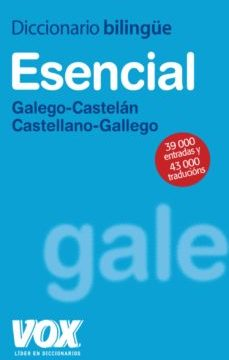 leer DICCIONARIO ESENCIAL GALEGO-CASTELAN / CASTELLANO-GALLEGO VOX gratis online