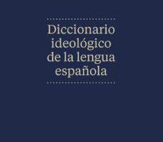 leer DICCIONARIO IDEOLOGICO DE LA LENGUA ESPAÑOLA gratis online