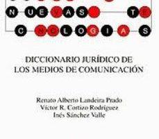 leer DICCIONARIO JURIDICO DE LOS MEDIOS DE COMUNICACION gratis online