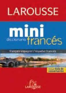 leer DICCIONARIO LAROUSSE MINI ESPAÑOL-FRANCES / FRANÇAIS-ESPAGNOL gratis online