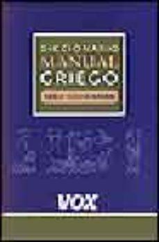 leer DICCIONARIO MANUAL GRIEGO: GRIEGO CLASICO ESPAÑOL gratis online