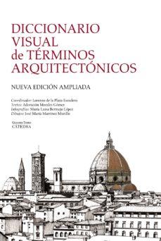 leer DICCIONARIO VISUAL DE TERMINOS ARQUITECTONICOS (2ª ED.) gratis online