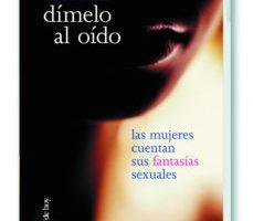 leer DIMELO AL OIDO: LAS MUJERES CUENTAN SUS FANTASIAS SEXUALES gratis online