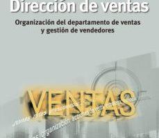 leer DIRECCION DE VENTAS (15ª ED.): ORGANIZACION DEL DEPARTAMENTO DE VENTAS Y GESTION DE VENDEDORES gratis online