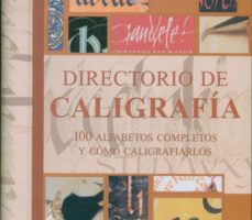 leer DIRECTORIO DE CALIGRAFIA: 100 ALFABETOS COMPLETOS Y COMO CALIGRAF IARLOS gratis online