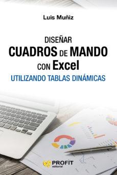 leer DISEÑAR CUADROS DE MANDO CON EXCEL: UTILIZANDO TABLAS DINAMICAS gratis online