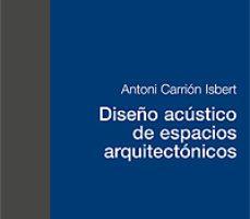 leer DISEÑO ACUSTICO DE ESPACIOS ARQUITECTONICOS gratis online