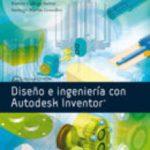 leer DISEÑO E INGENIERIA CON AUTODESK INVENTOR gratis online