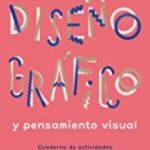 leer DISEÑO GRAFICO Y PENSAMIENTO VISUAL gratis online