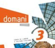 leer DOMANI 3 LIBRO DEL ALUMNO. B1 gratis online