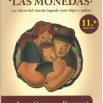 leer Â¿DONDE ESTAN LAS MONEDAS?: LAS CLAVES DEL VINCULO LOGRADO ENTRE HIJOS Y PADRES gratis online